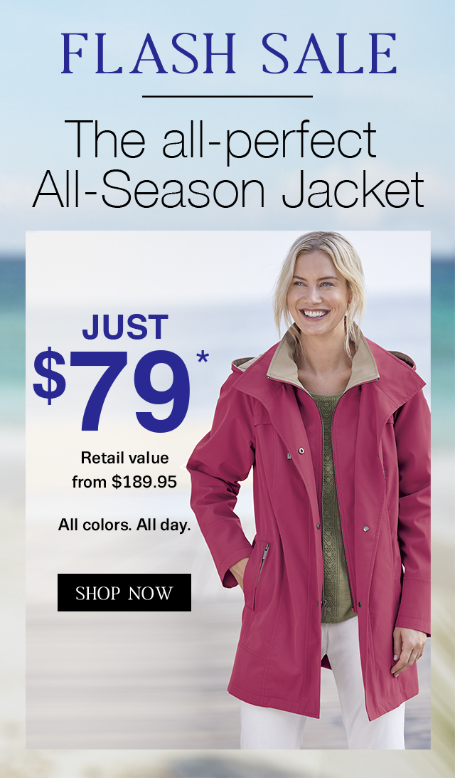 Tonight only get the All-Season Jacket for only $79!