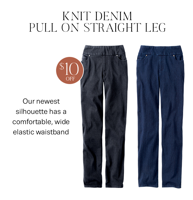 Knit Denim So Soft You Won't want to take them off.