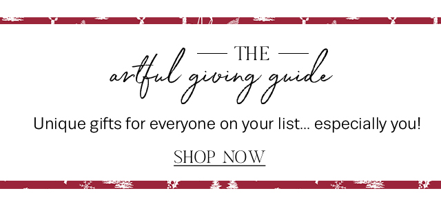 Shop the artful gift guide for everyone on your list.